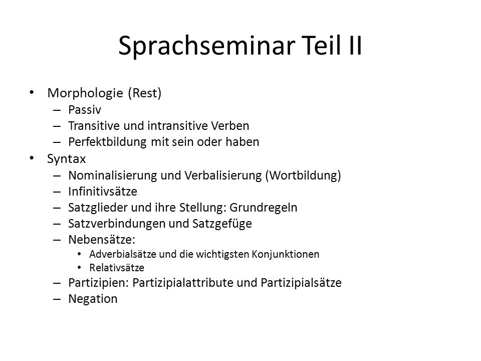Sprachseminar Teil II Morphologie (Rest) Syntax Passiv