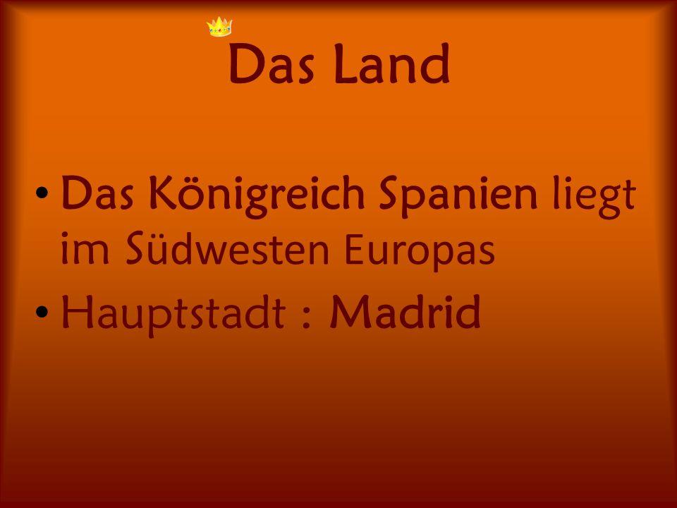 Das Land Das Königreich Spanien liegt im Südwesten Europas