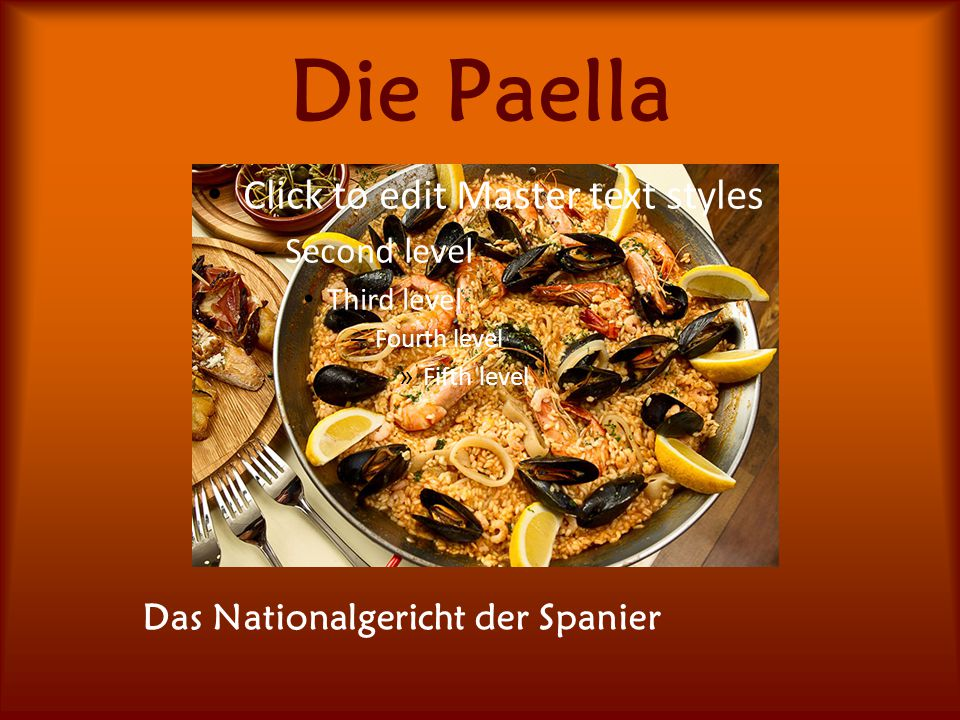 Die Paella Click to edit Master text styles Second level