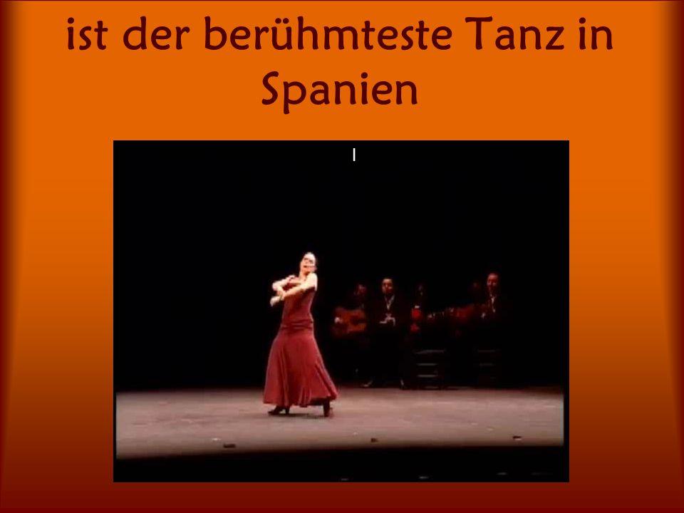 ist der berühmteste Tanz in Spanien