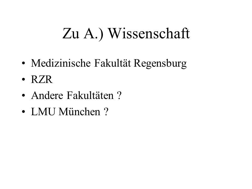 Zu A.) Wissenschaft Medizinische Fakultät Regensburg RZR