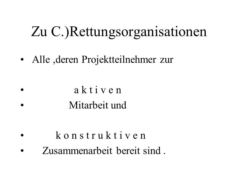 Zu C.)Rettungsorganisationen