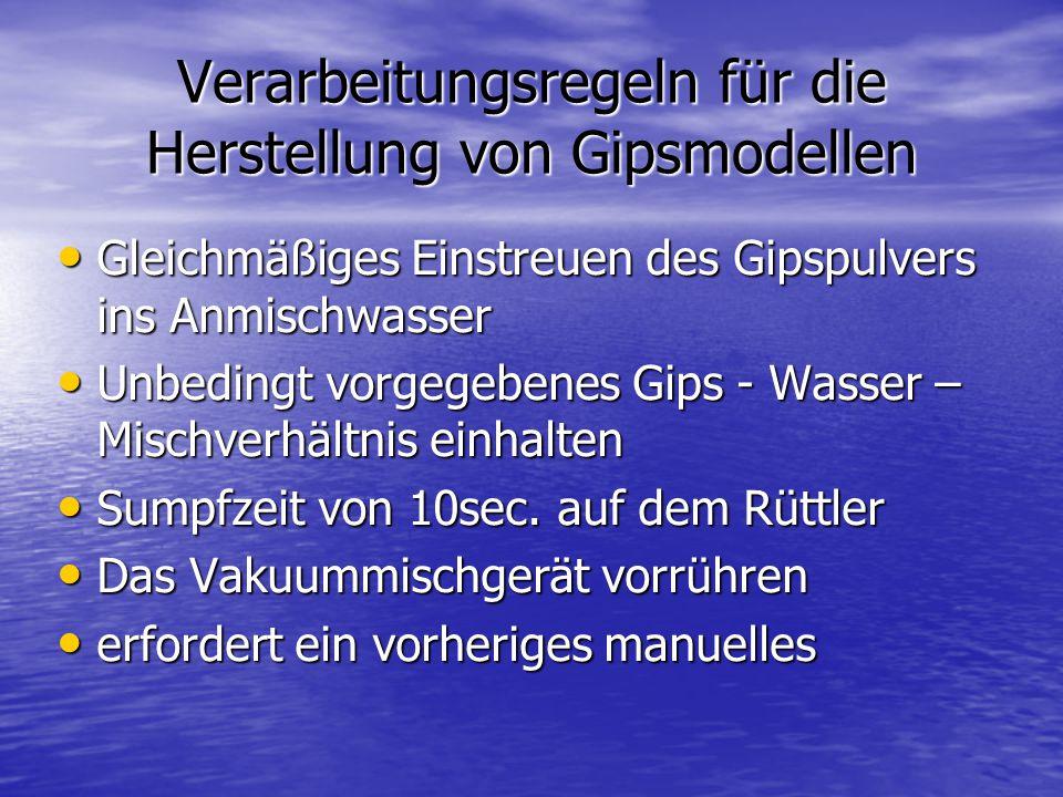 Verarbeitungsregeln für die Herstellung von Gipsmodellen