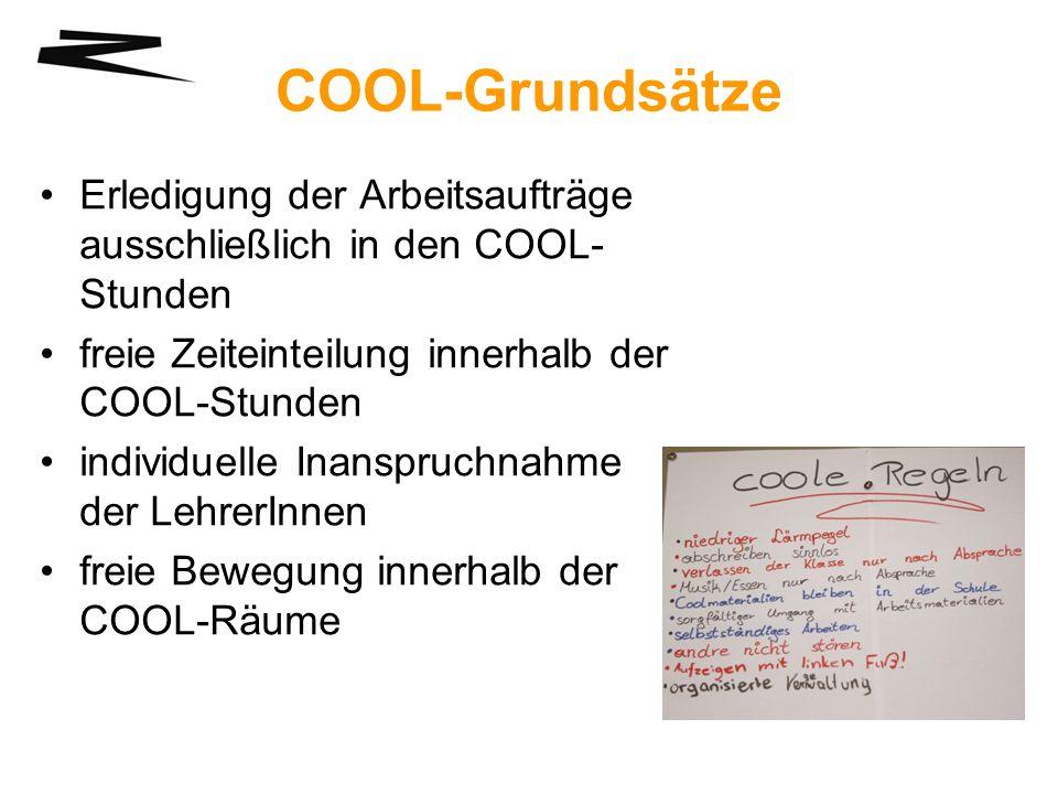 COOL-Grundsätze Erledigung der Arbeitsaufträge ausschließlich in den COOL-Stunden. freie Zeiteinteilung innerhalb der COOL-Stunden.