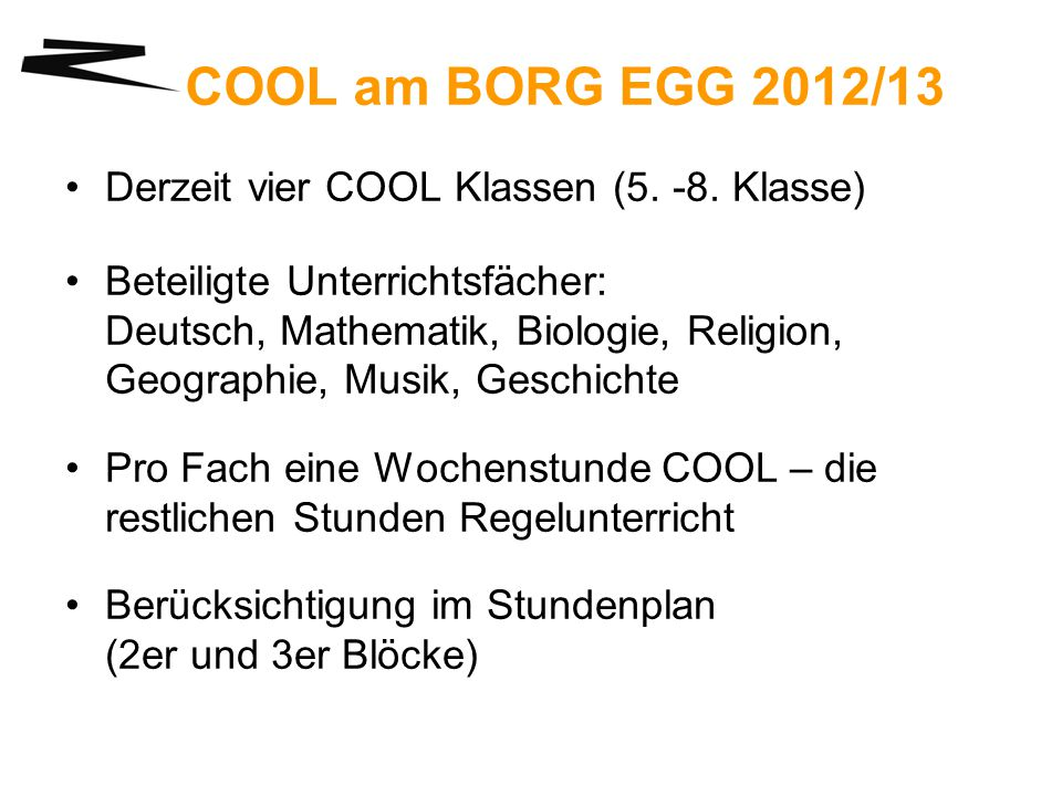 COOL am BORG EGG 2012/13 Derzeit vier COOL Klassen (5. -8. Klasse)
