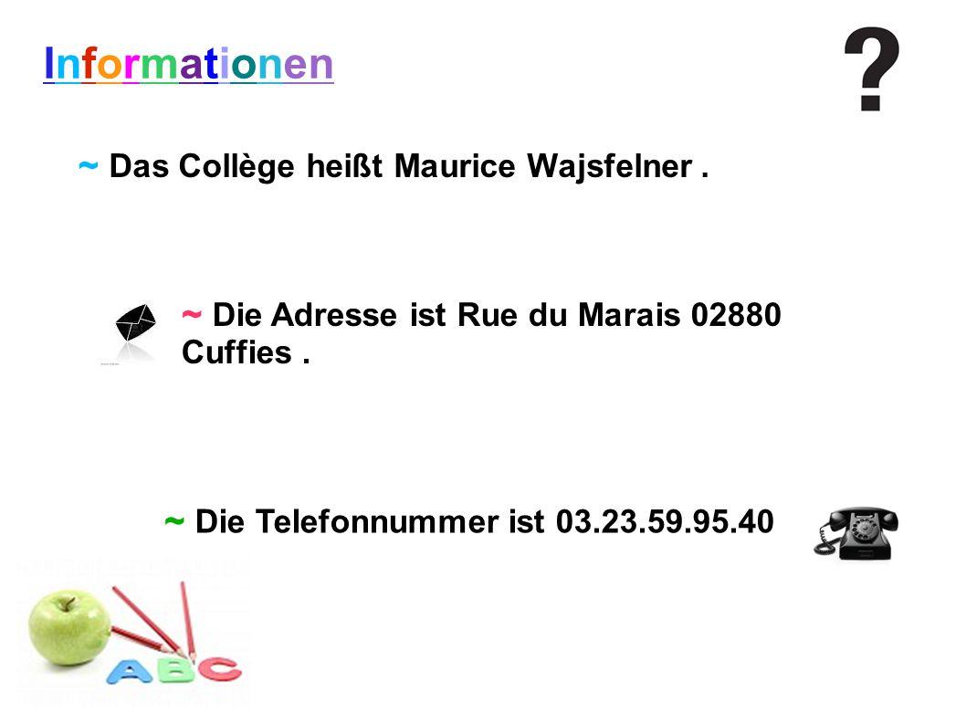 Informationen ~ Das Collège heißt Maurice Wajsfelner .