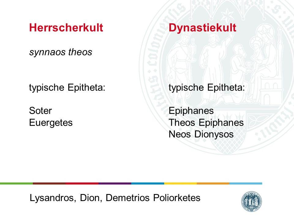 Herrscherkult Dynastiekult synnaos theos typische Epitheta: Soter