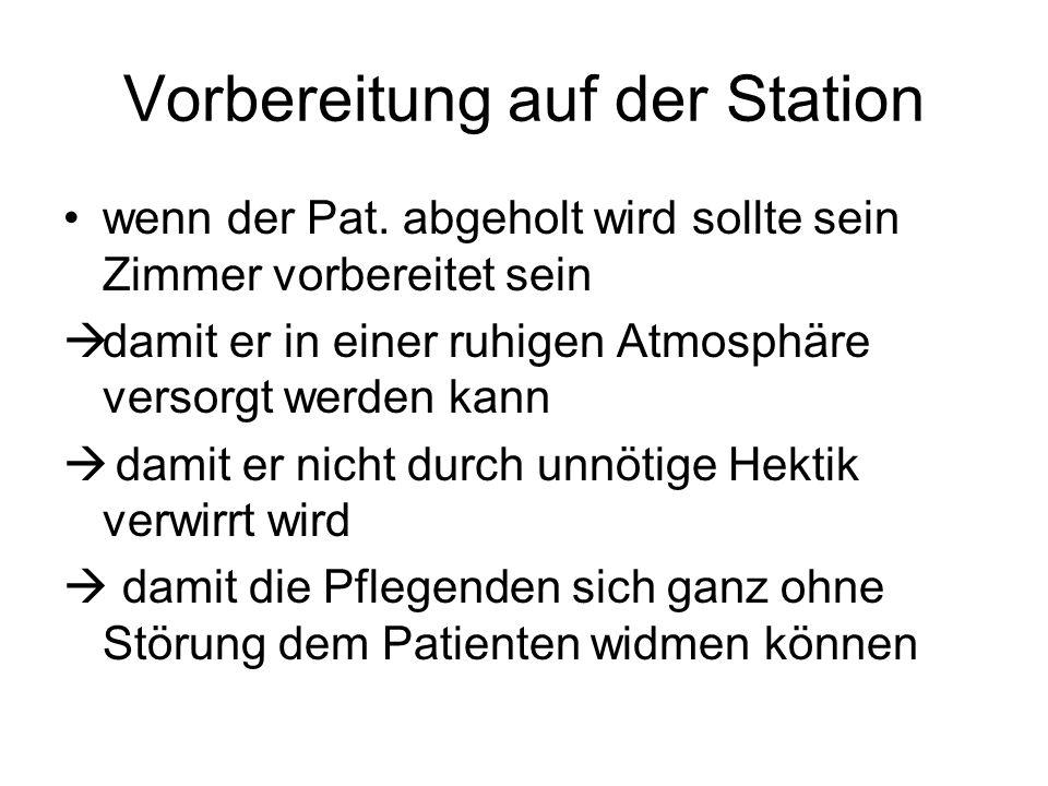 Vorbereitung auf der Station
