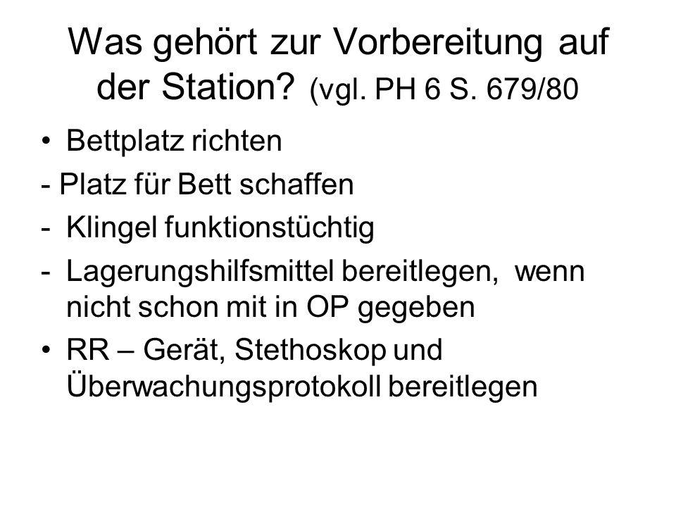 Was gehört zur Vorbereitung auf der Station (vgl. PH 6 S. 679/80