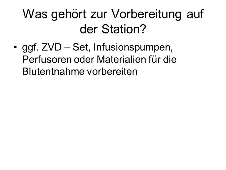 Was gehört zur Vorbereitung auf der Station