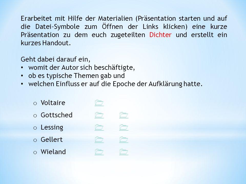 Erarbeitet mit Hilfe der Materialien (Präsentation starten und auf die Datei-Symbole zum Öffnen der Links klicken) eine kurze Präsentation zu dem euch zugeteilten Dichter und erstellt ein kurzes Handout.