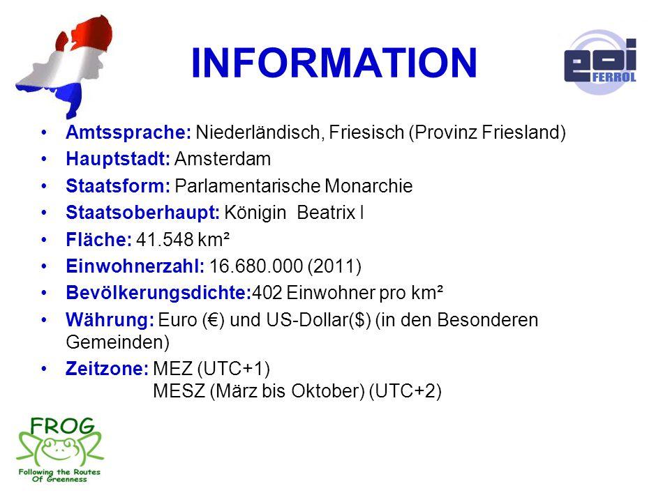 INFORMATION Amtssprache: Niederländisch, Friesisch (Provinz Friesland)