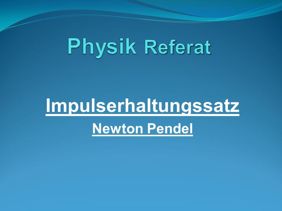 Impulserhaltungssatz Newton Pendel