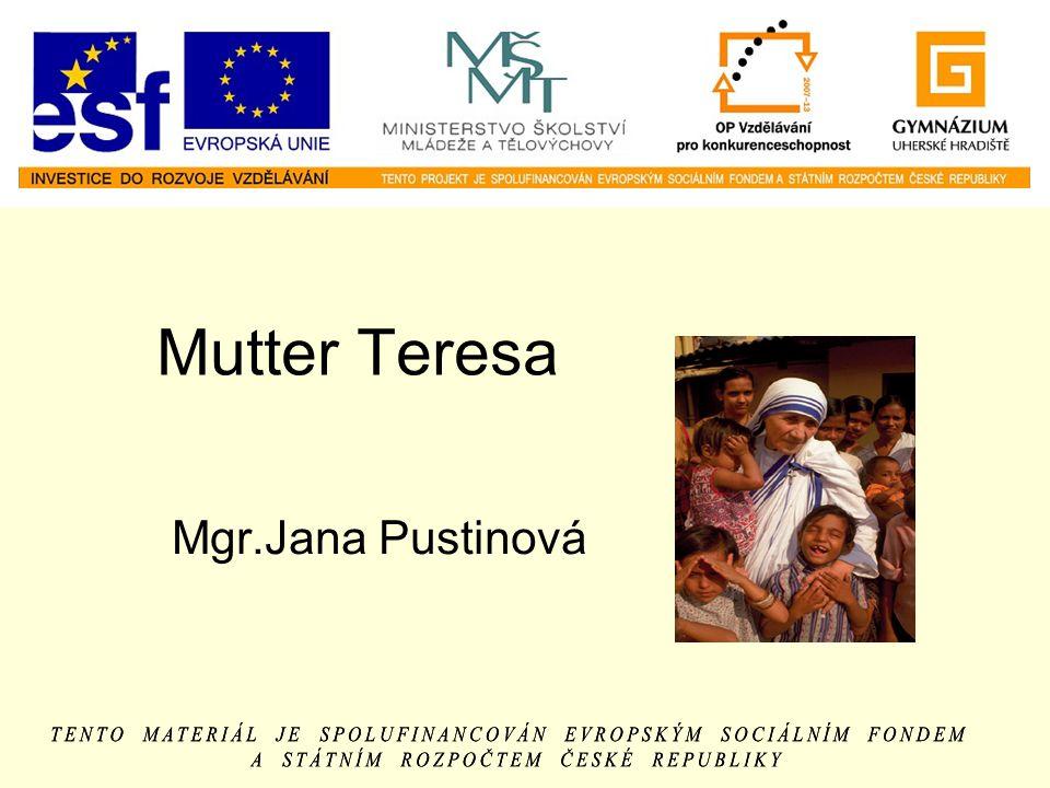 Mutter Teresa Mgr.Jana Pustinová