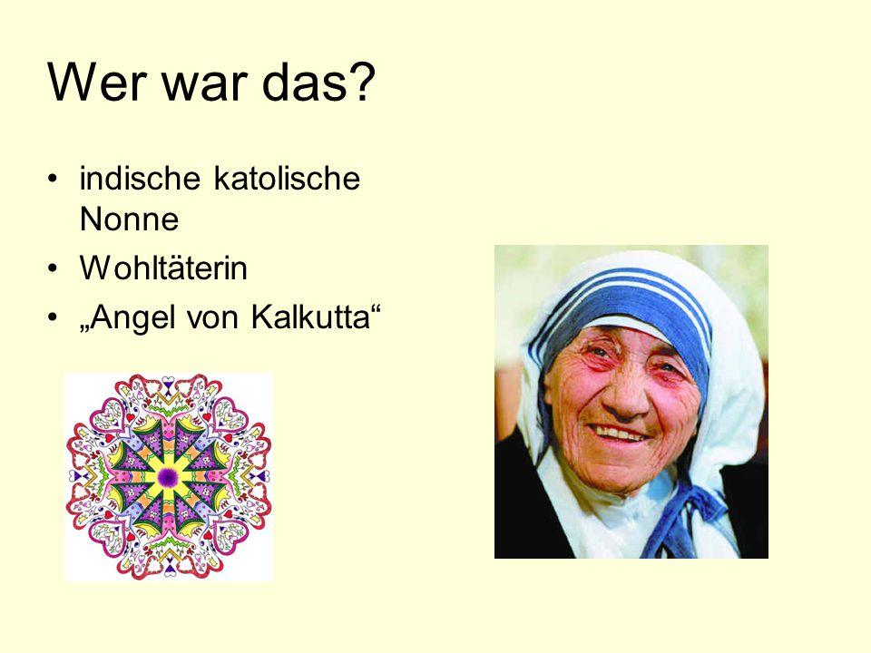 Wer war das indische katolische Nonne Wohltäterin