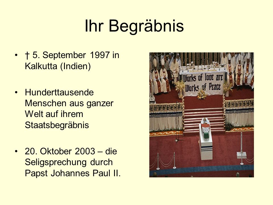 Ihr Begräbnis † 5. September 1997 in Kalkutta (Indien)