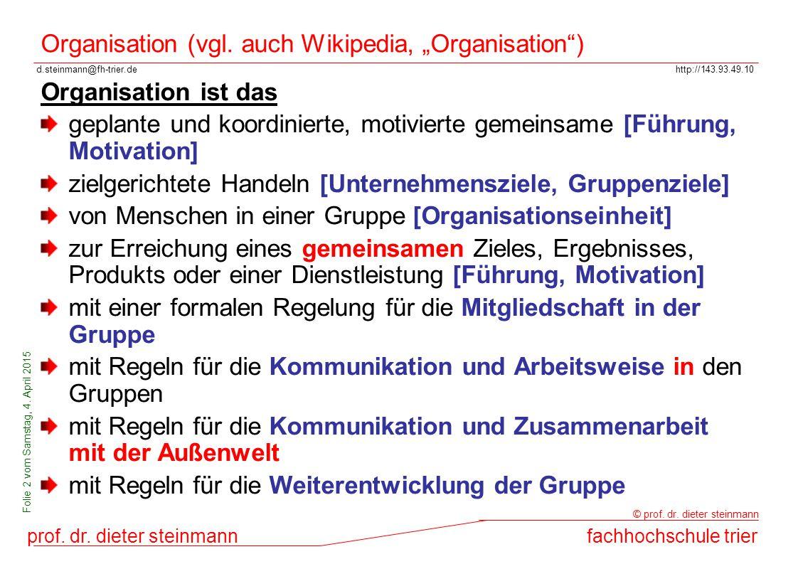 """Organisation (vgl. auch Wikipedia, """"Organisation )"""
