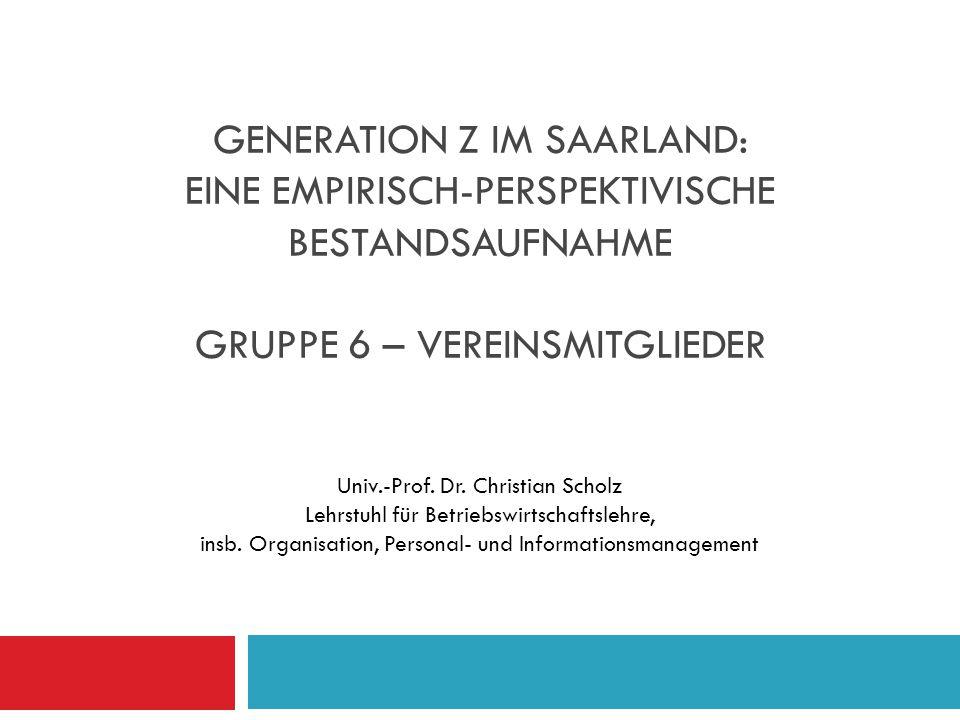 Generation Z im Saarland: Eine empirisch-perspektivische Bestandsaufnahme Gruppe 6 – Vereinsmitglieder