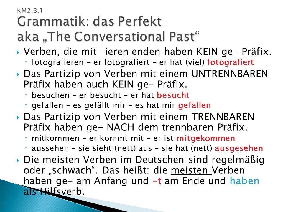 "KM2.3.1 Grammatik: das Perfekt aka ""The Conversational Past"