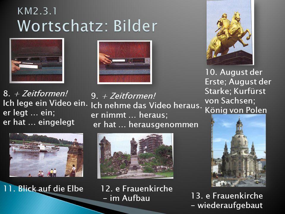 KM2.3.1 Wortschatz: Bilder 10. August der Erste; August der Starke; Kurfürst von Sachsen; König von Polen.