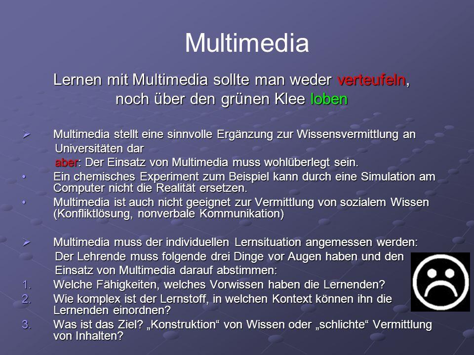 Multimedia Lernen mit Multimedia sollte man weder verteufeln,