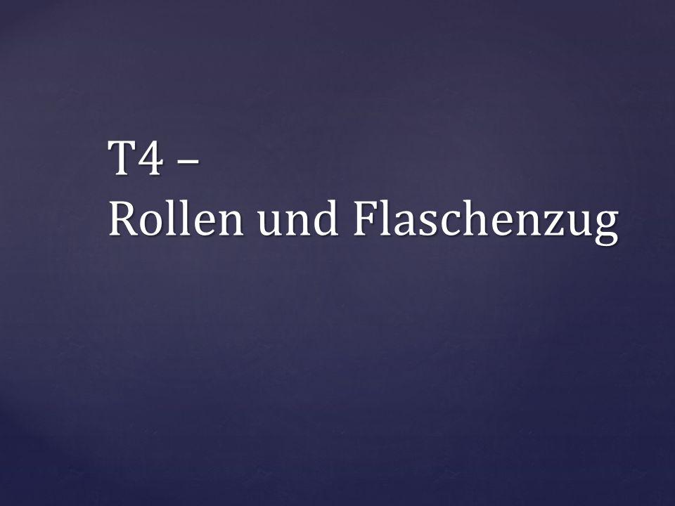 T4 – Rollen und Flaschenzug