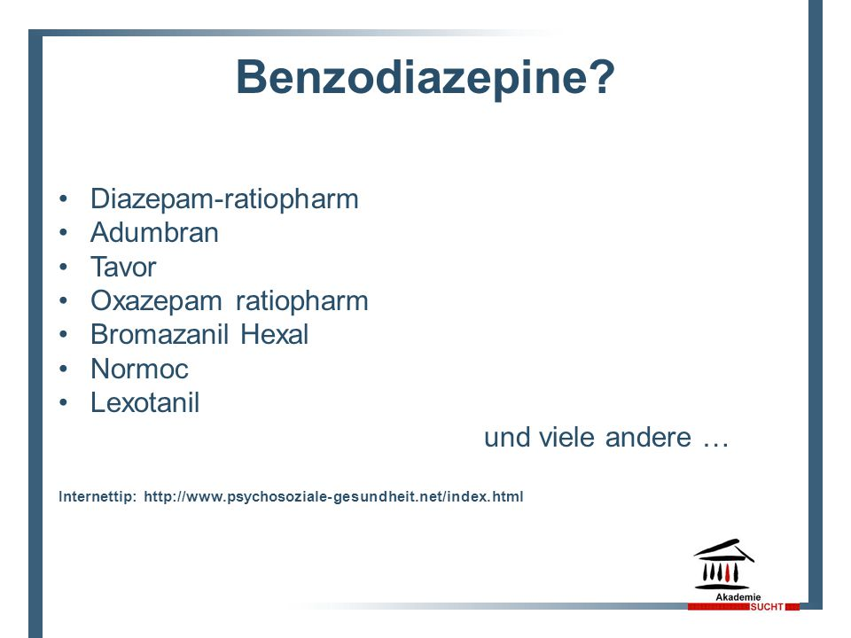 Benzodiazepine Diazepam-ratiopharm Adumbran Tavor Oxazepam ratiopharm