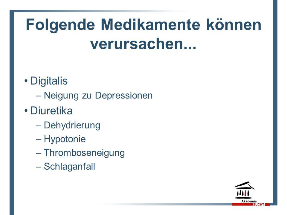 Folgende Medikamente können verursachen...