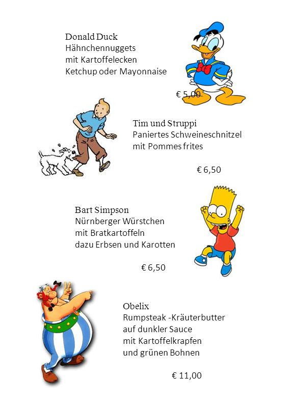 Donald Duck Hähnchennuggets. mit Kartoffelecken. Ketchup oder Mayonnaise. € 5,00. Tim und Struppi.