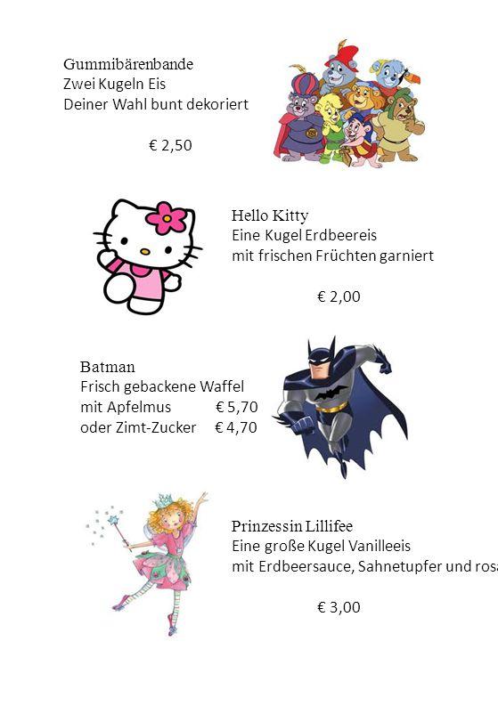Gummibärenbande Zwei Kugeln Eis. Deiner Wahl bunt dekoriert. € 2,50. Hello Kitty. Eine Kugel Erdbeereis.