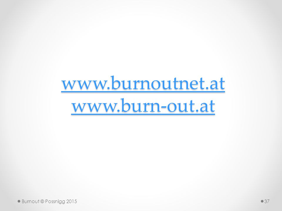 www.burnoutnet.at www.burn-out.at