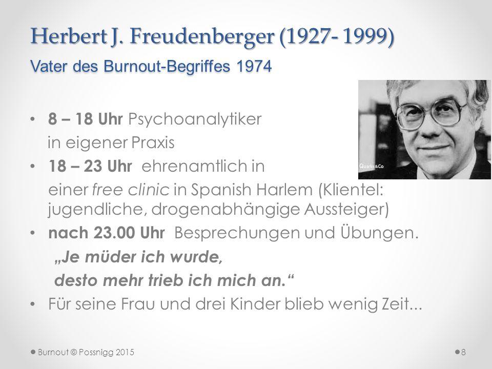 Herbert J. Freudenberger (1927- 1999) Vater des Burnout-Begriffes 1974