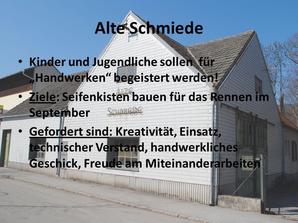 """Alte Schmiede Kinder und Jugendliche sollen für """"Handwerken begeistert werden! Ziele: Seifenkisten bauen für das Rennen im September."""