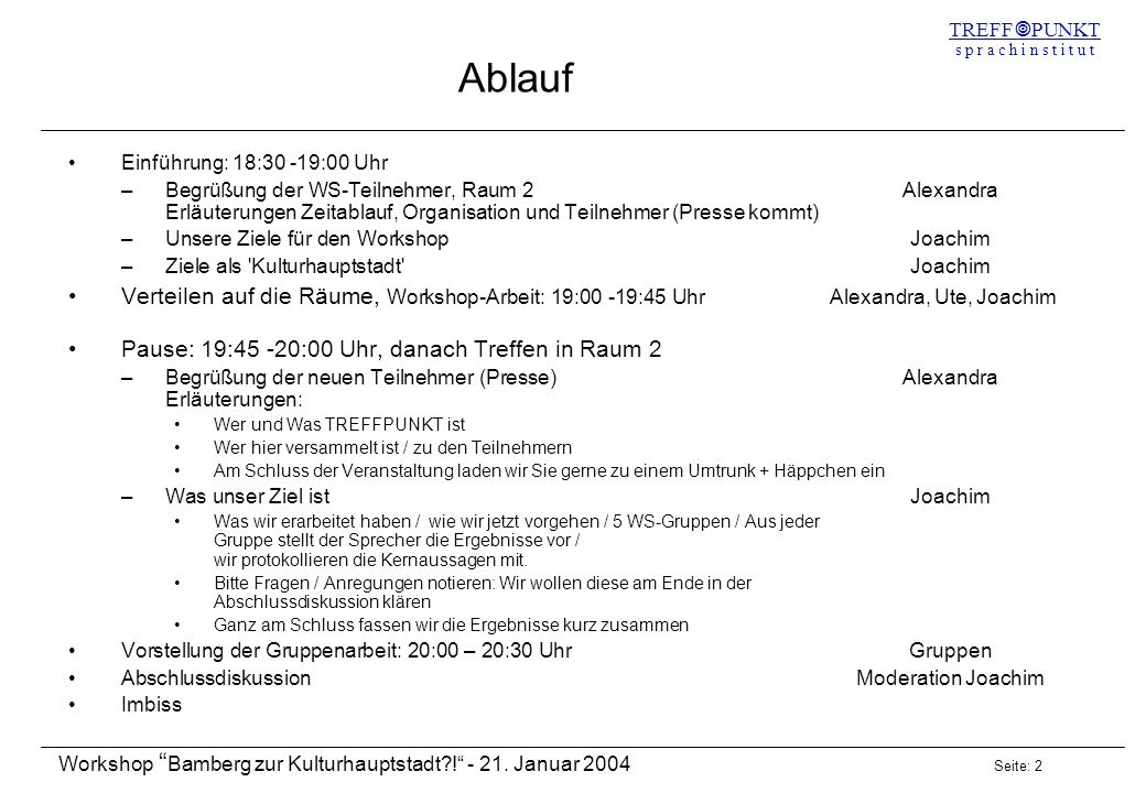 AblaufEinführung: 18:30 -19:00 Uhr.