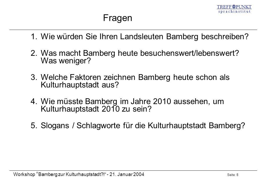 Fragen Wie würden Sie Ihren Landsleuten Bamberg beschreiben