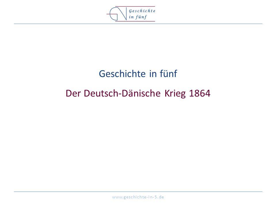 Geschichte in fünf Der Deutsch-Dänische Krieg 1864