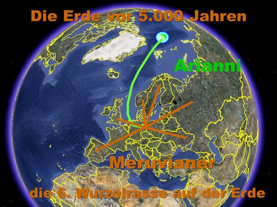 Arianni Meruvianer Die Erde vor 5.000 Jahren