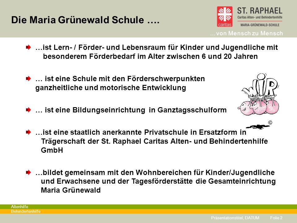 Die Maria Grünewald Schule ….