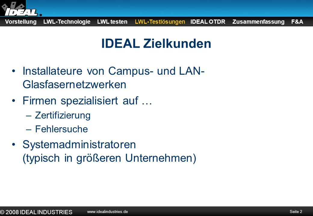 IDEAL Zielkunden Installateure von Campus- und LAN-Glasfasernetzwerken