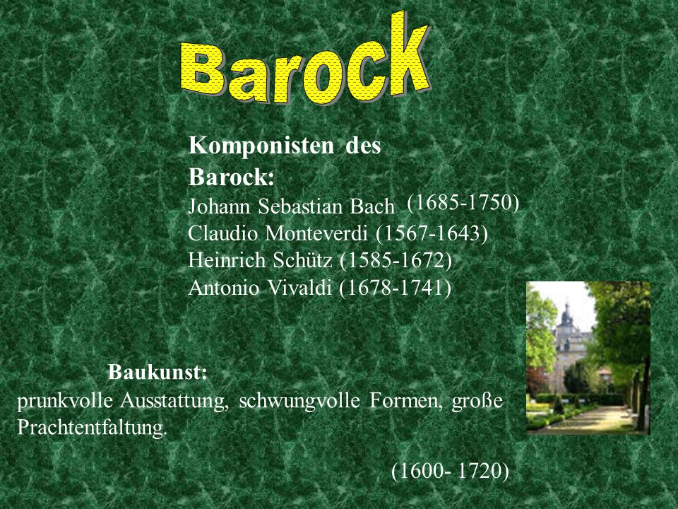 Barock Komponisten des Barock: Johann Sebastian Bach (1685-1750)