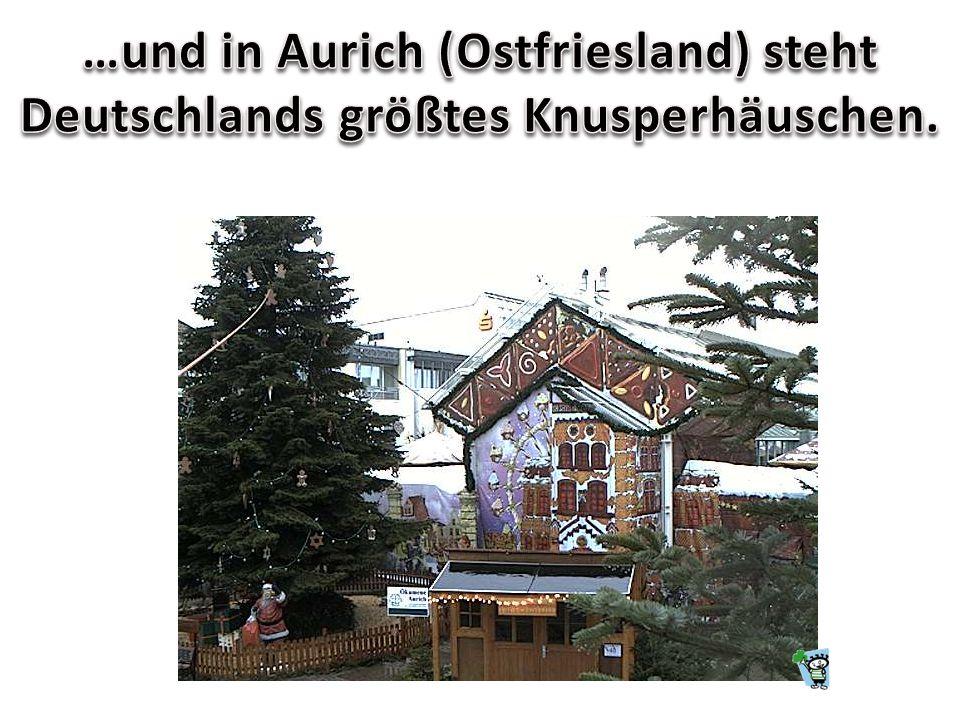 …und in Aurich (Ostfriesland) steht