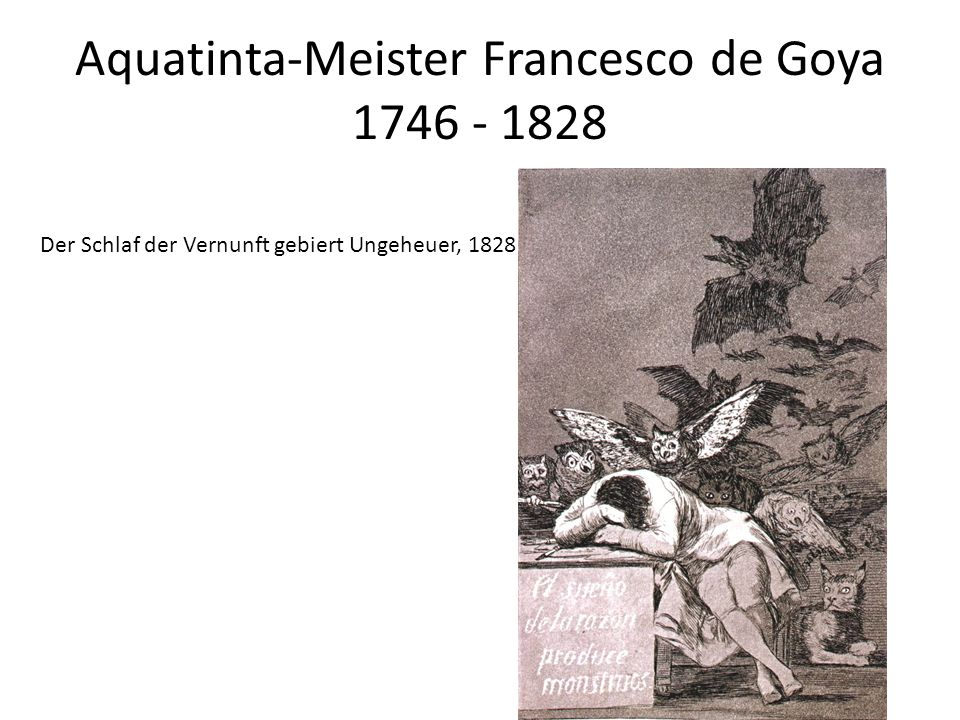 Aquatinta-Meister Francesco de Goya 1746 - 1828