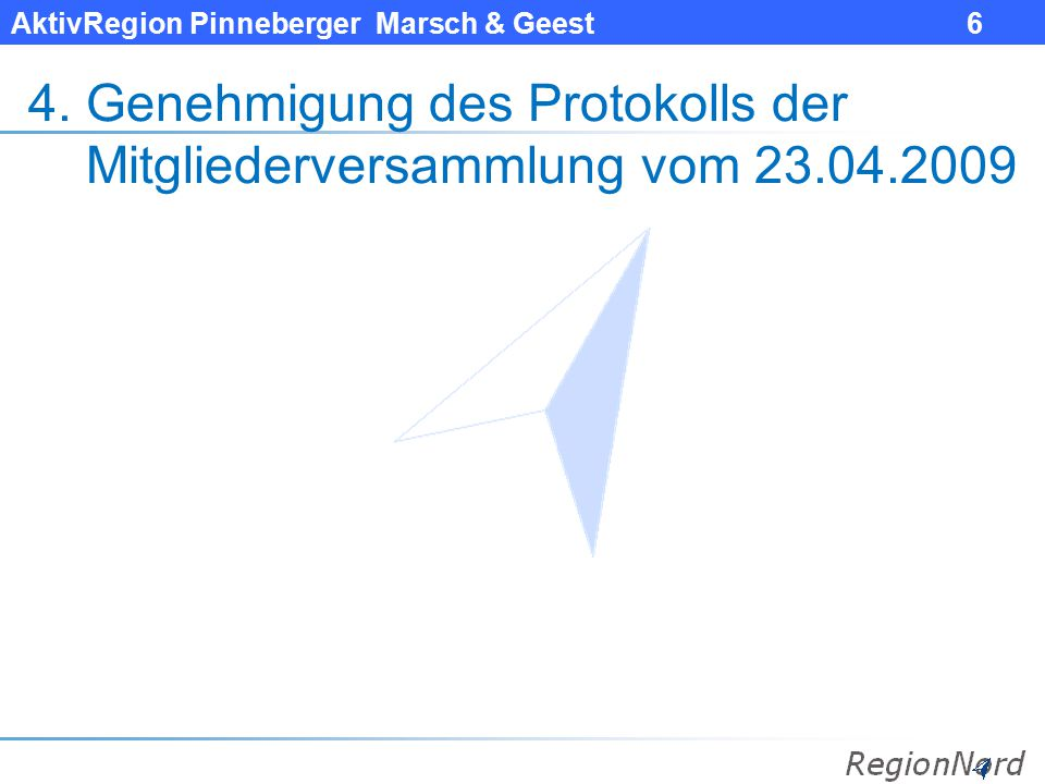 4. Genehmigung des Protokolls der Mitgliederversammlung vom 23.04.2009