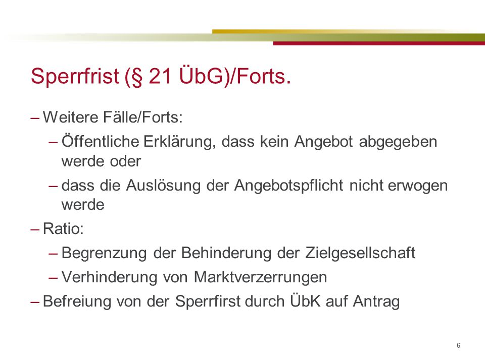Sperrfrist (§ 21 ÜbG)/Forts.