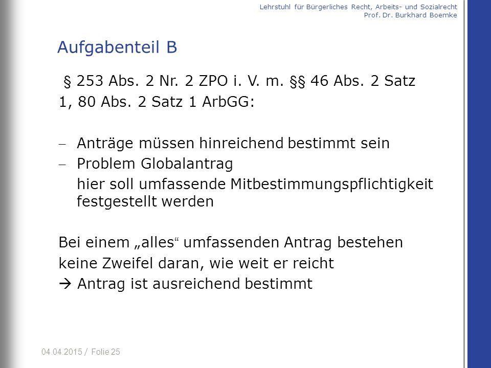 Aufgabenteil B § 253 Abs. 2 Nr. 2 ZPO i. V. m. §§ 46 Abs. 2 Satz