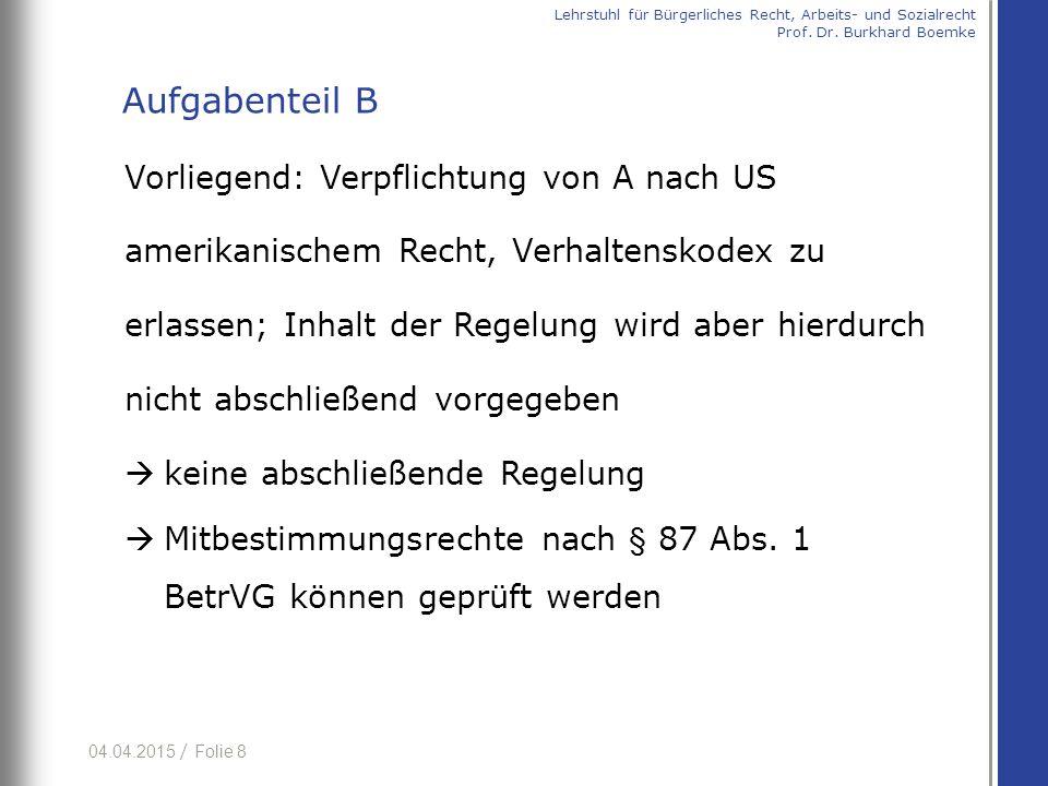 Aufgabenteil B Vorliegend: Verpflichtung von A nach US