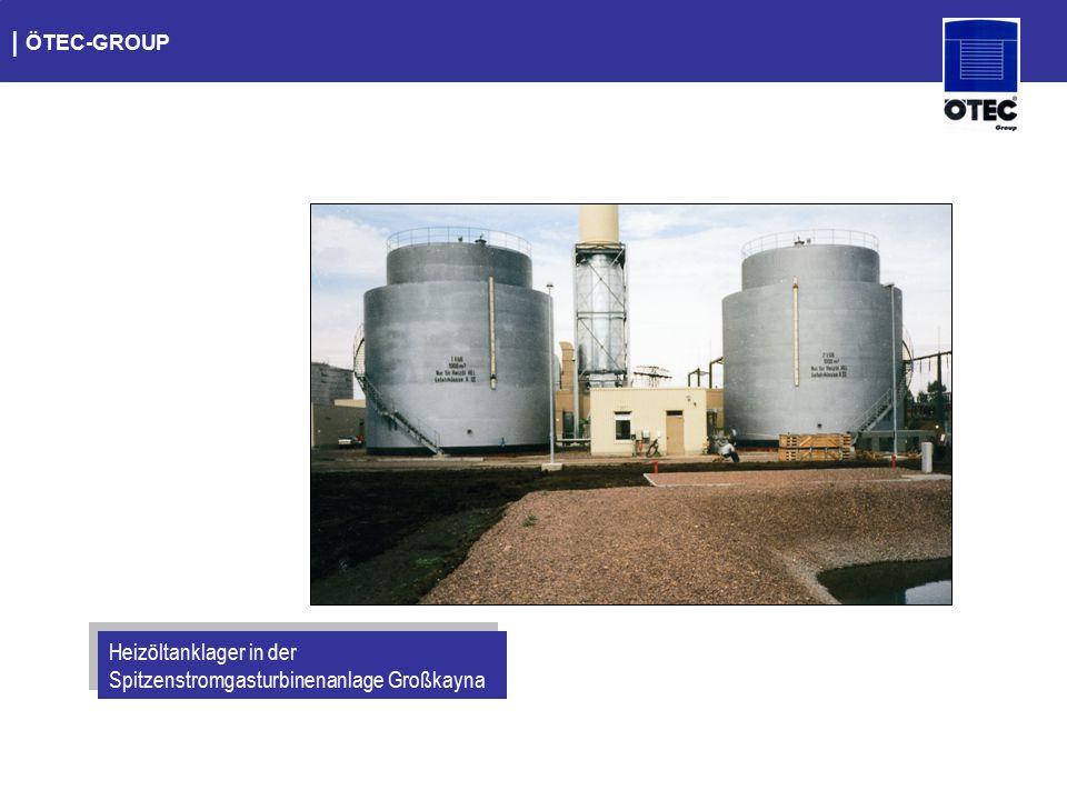 | ÖTEC-GROUP Heizöltanklager in der Spitzenstromgasturbinenanlage Großkayna