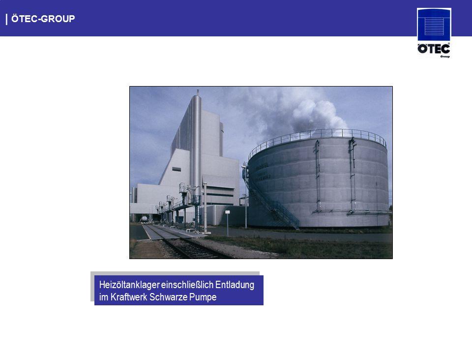| ÖTEC-GROUP Heizöltanklager einschließlich Entladung im Kraftwerk Schwarze Pumpe
