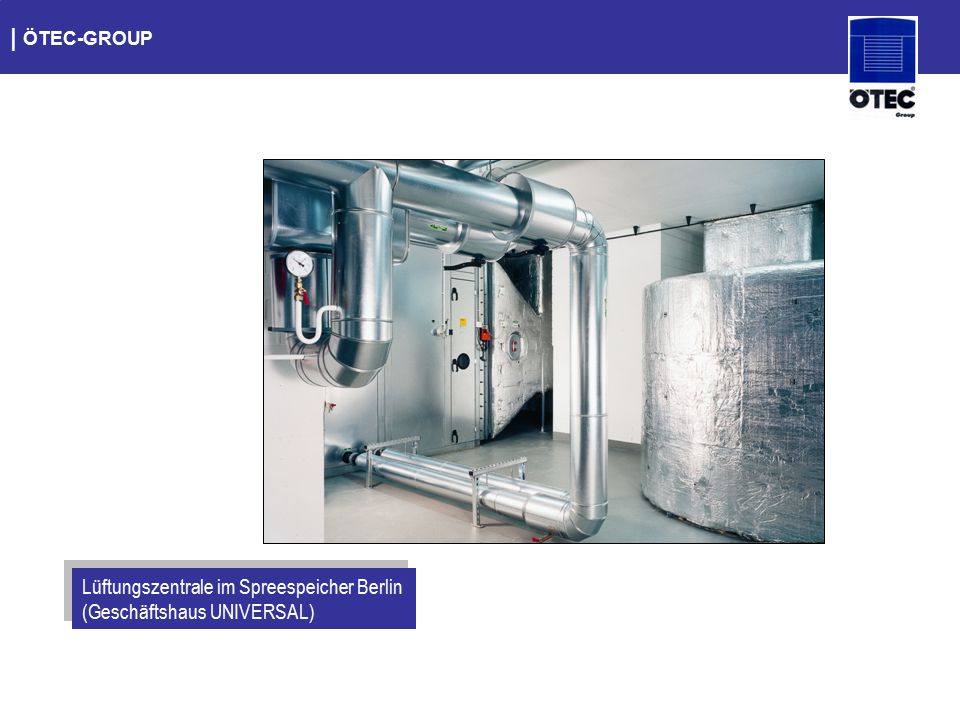 | ÖTEC-GROUP Lüftungszentrale im Spreespeicher Berlin (Geschäftshaus UNIVERSAL)