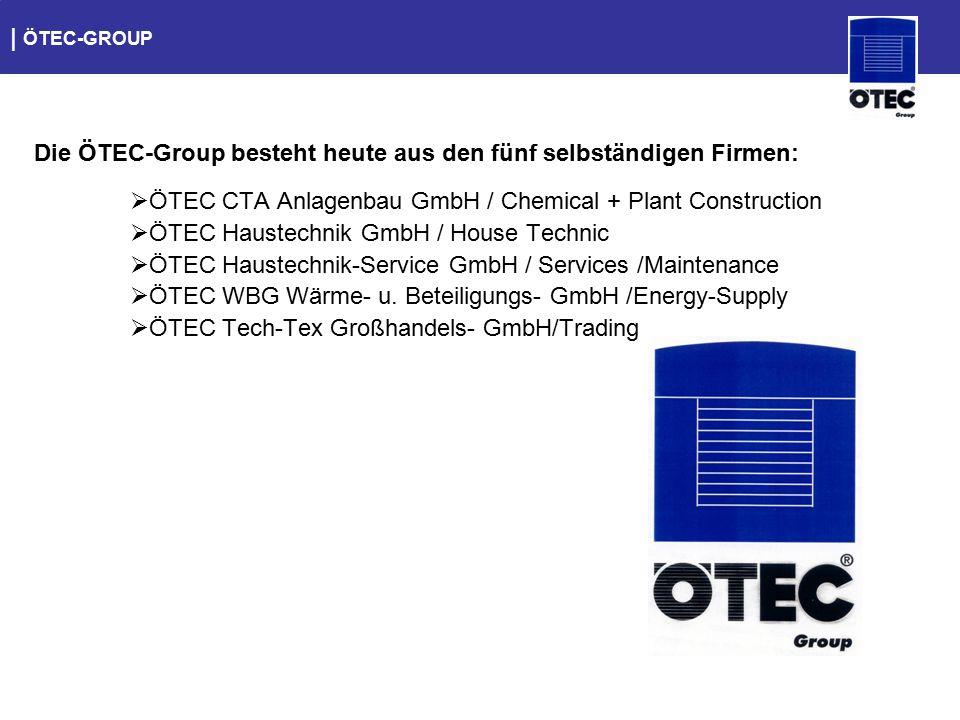 Die ÖTEC-Group besteht heute aus den fünf selbständigen Firmen: